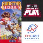 Back in my Play Episode 67 Gunstar Heroes is uphellip
